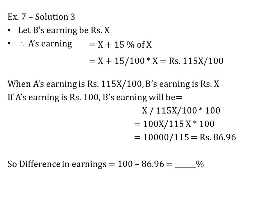 Ex. 7 – Solution 3 Let B's earning be Rs. X  A's earning When A's earning is Rs.