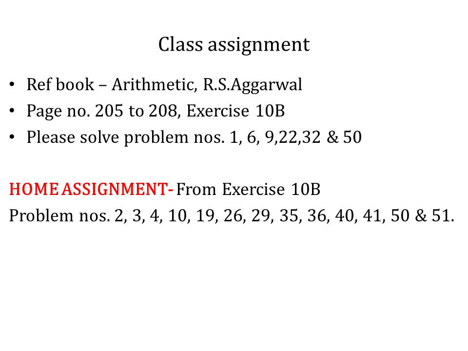 Class assignment Ref book – Arithmetic, R.S.Aggarwal Page no.
