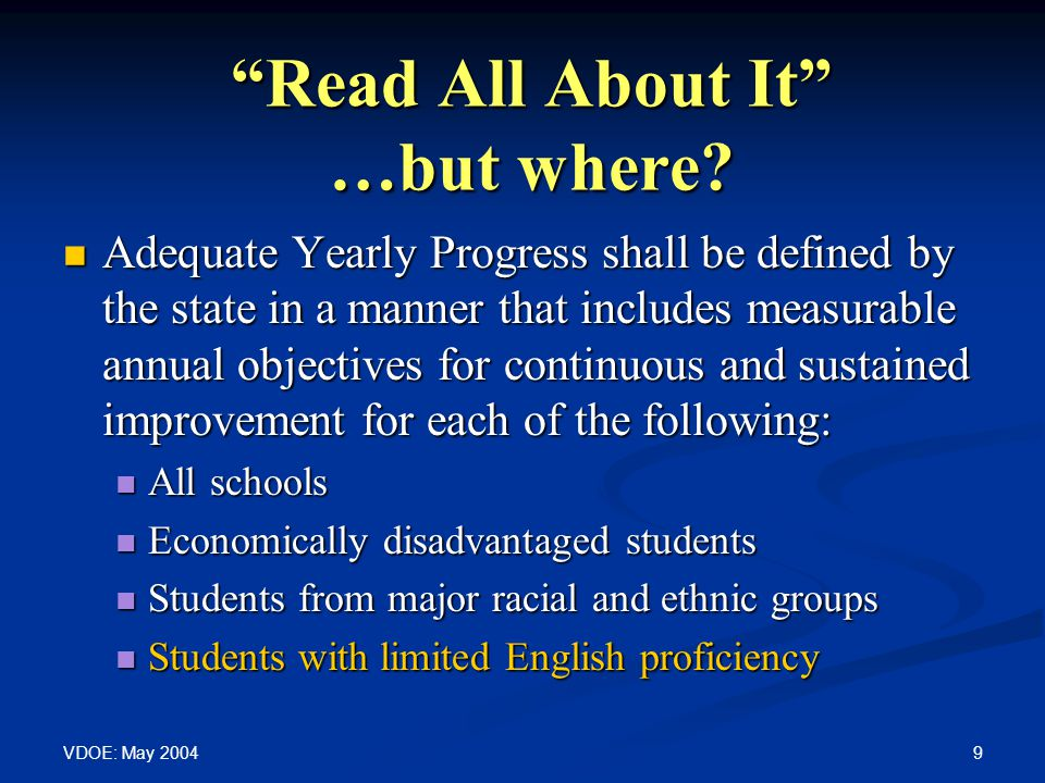 "VDOE: May 2004 9 ""Read All About It"" …but where? ""Read All About It"" …but where? Adequate Yearly Progress shall be defined by the state in a manner th"
