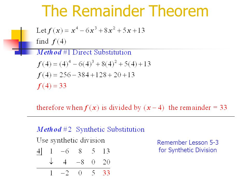 The Remainder Theorem Remember Lesson 5-3 for Synthetic Division