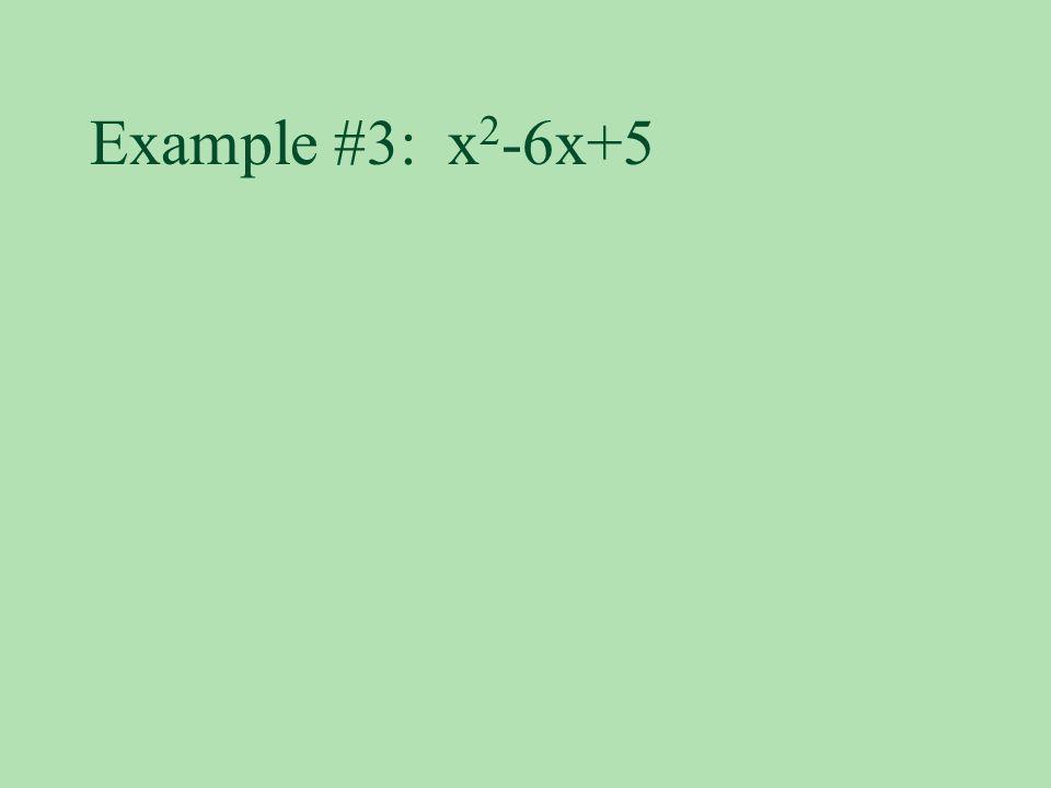 Example #3: x 2 -6x+5