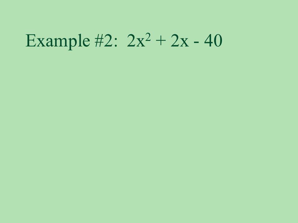 Example #2: 2x 2 + 2x - 40