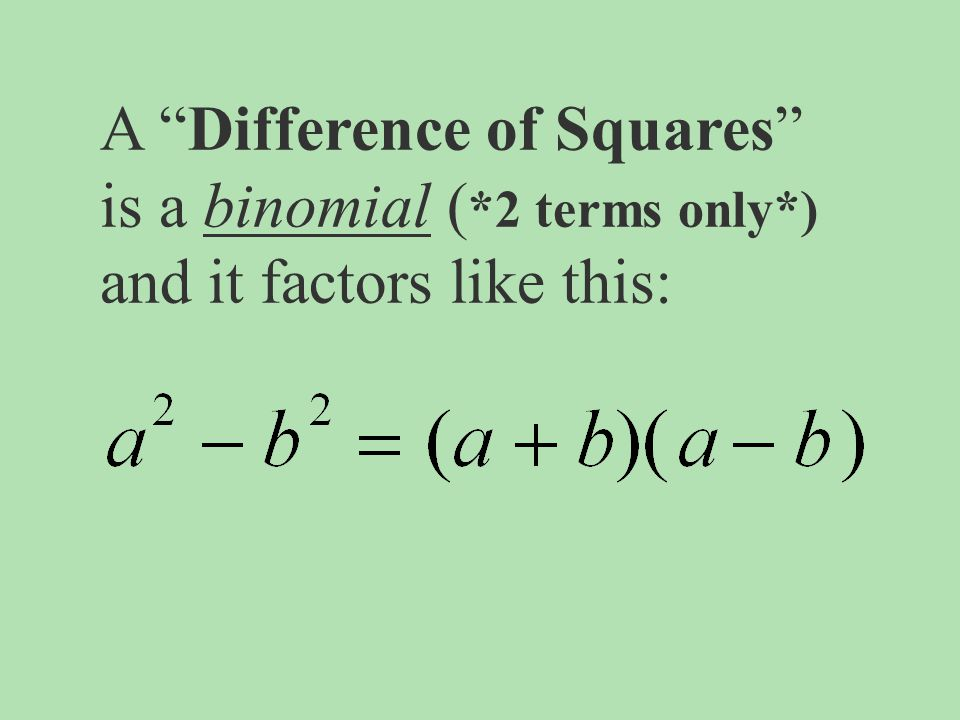 """A """"Difference of Squares"""" is a binomial ( *2 terms only*) and it factors like this:"""