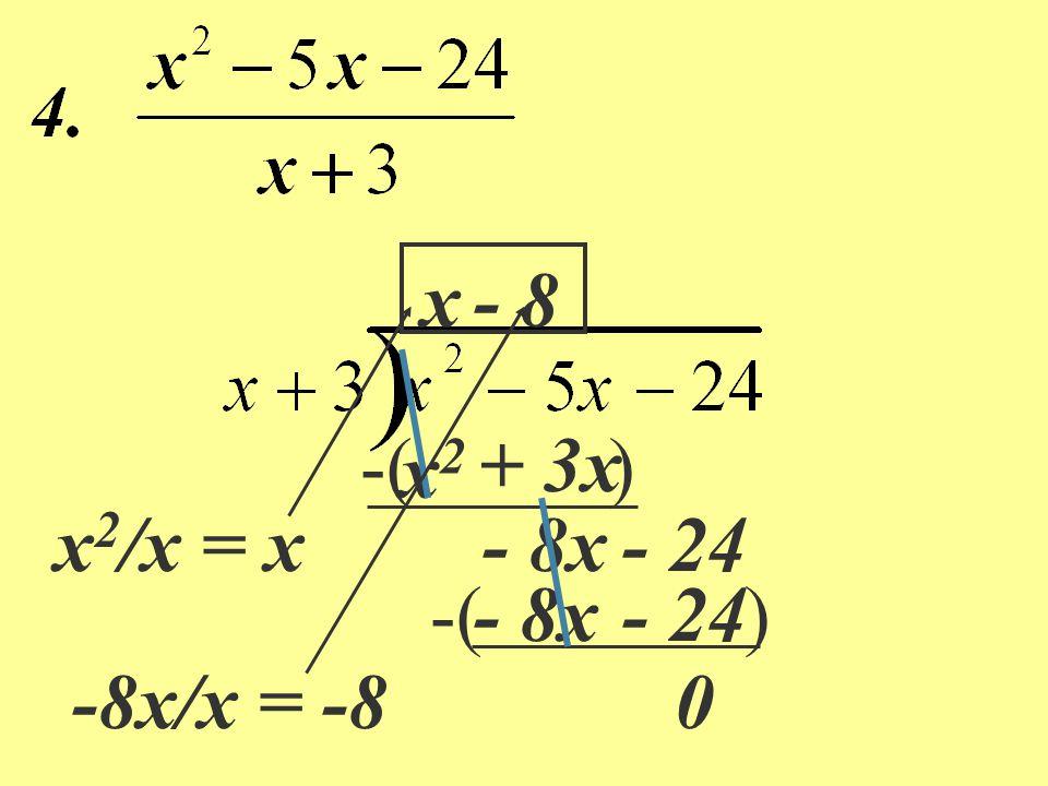 -( ) h2h2 h3h3 - 4h 2 4h 2 + 4h - 11h 4h 2 - 16h 5h h 3 /h = h 2 + 28 4h 2 /h = 4h + 5 5h- 20 48 5h/h = 5