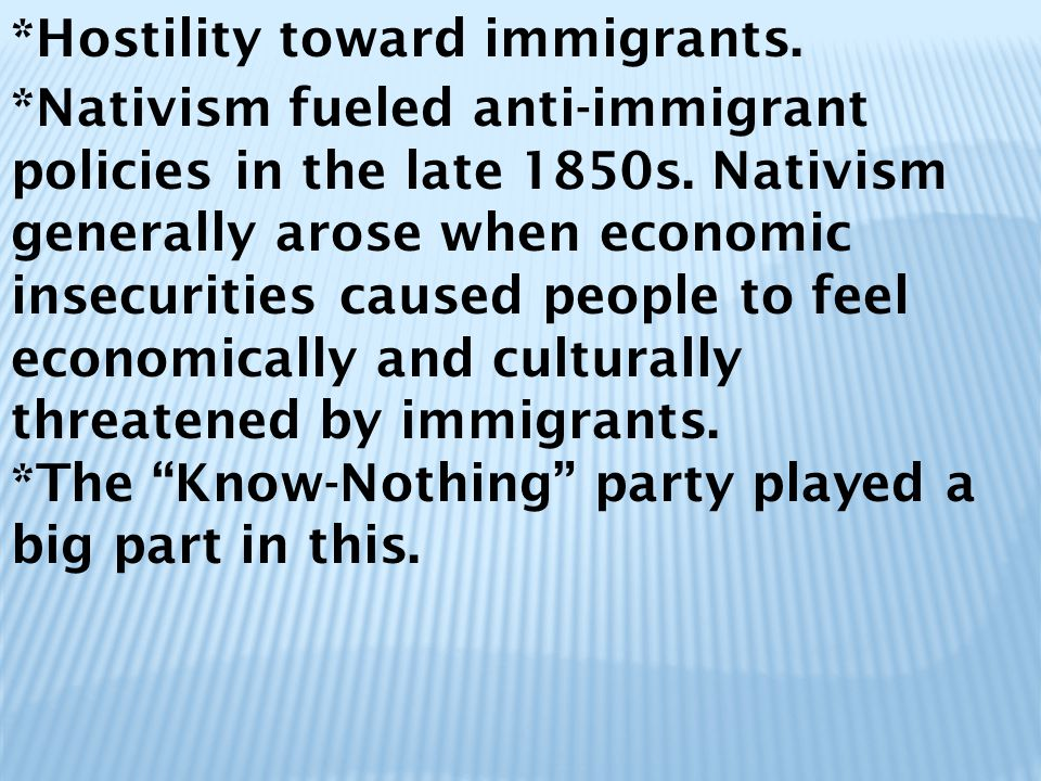 *Hostility toward immigrants.*Nativism fueled anti-immigrant policies in the late 1850s.