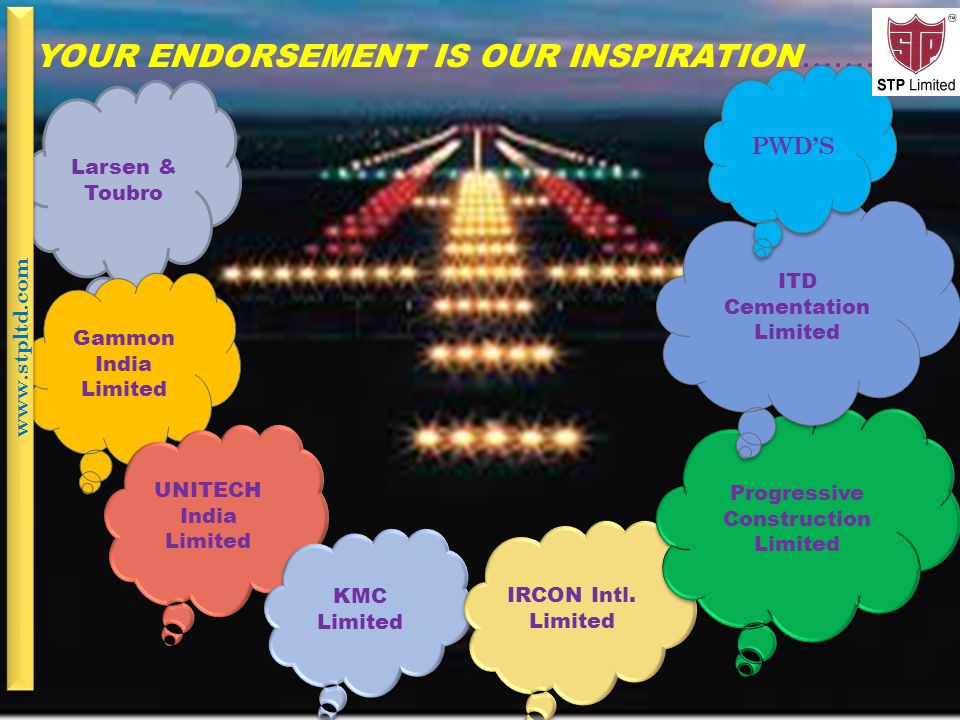 YOUR ENDORSEMENT IS OUR INSPIRATION …………… Larsen & Toubro Gammon India Limited UNITECH India Limited UNITECH India Limited KMC Limited KMC Limited IRC