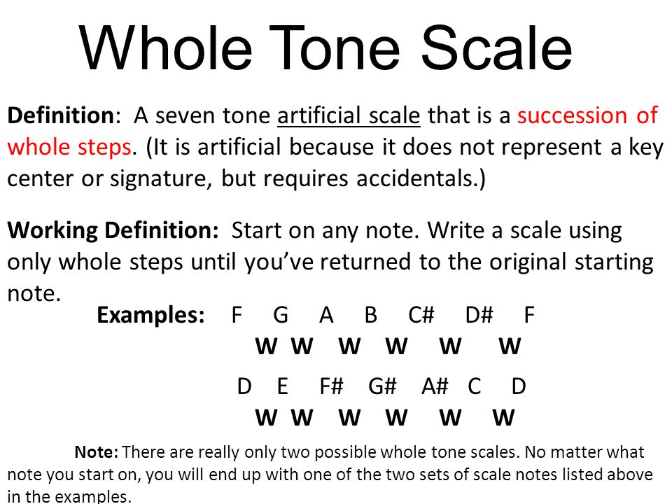 Whole Tone Scale Definition: A seven tone artificial scale that is a succession of whole steps.