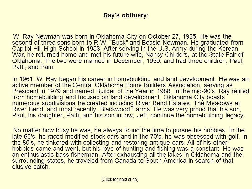 Ray s obituary: W.Ray Newman was born in Oklahoma City on October 27, 1935.