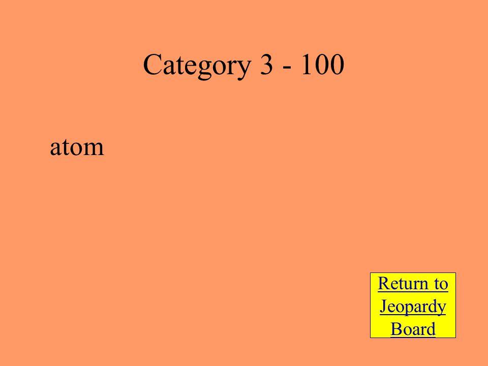 atom Return to Jeopardy Board Category 3 - 100