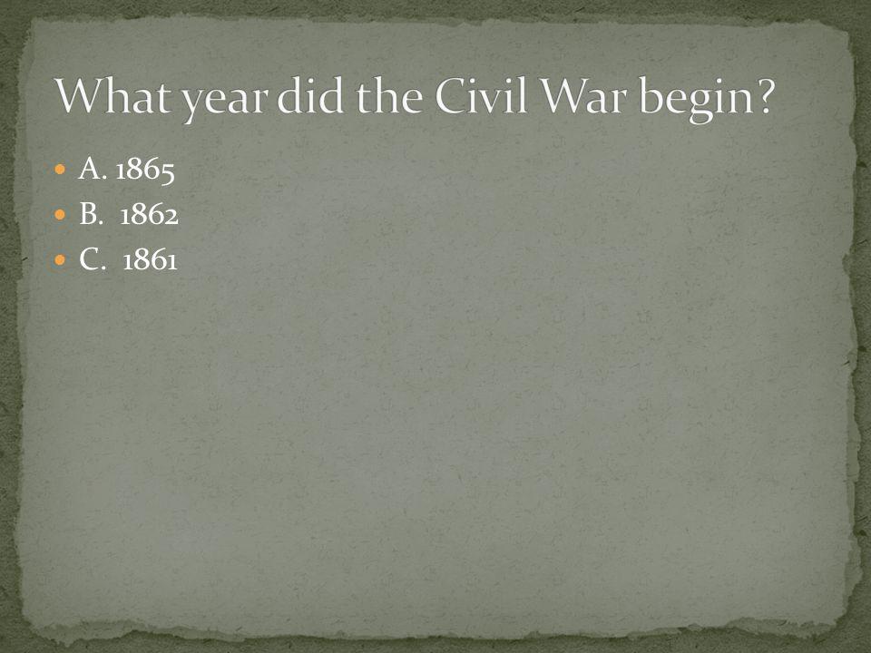 A. 1865 B. 1862 C. 1861