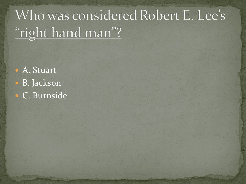 A. Stuart B. Jackson C. Burnside