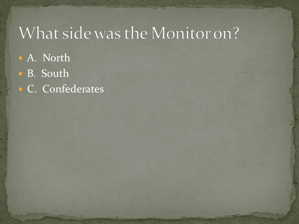 A. North B. South C. Confederates