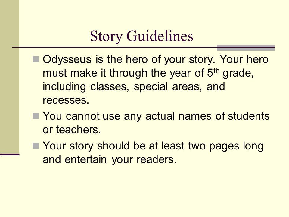 Possible Characters : OdysseusSirens PenelopePoseidon Cyclops Athena Hermes Odysseus' crew