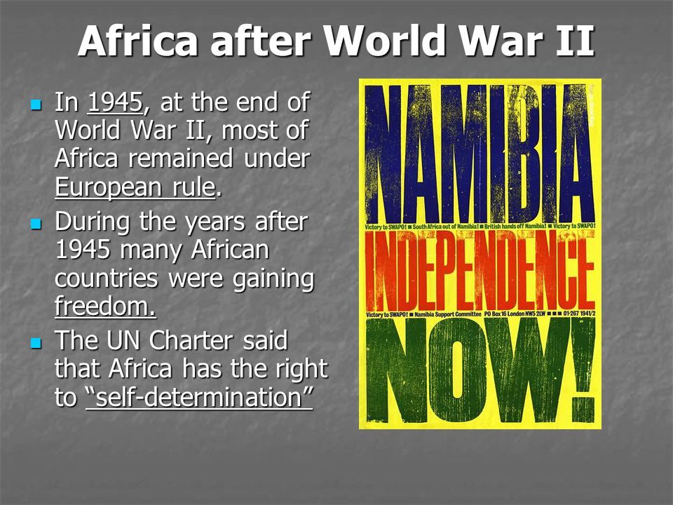 Africa after World War II In 1945, at the end of World War II, most of Africa remained under European rule. In 1945, at the end of World War II, most
