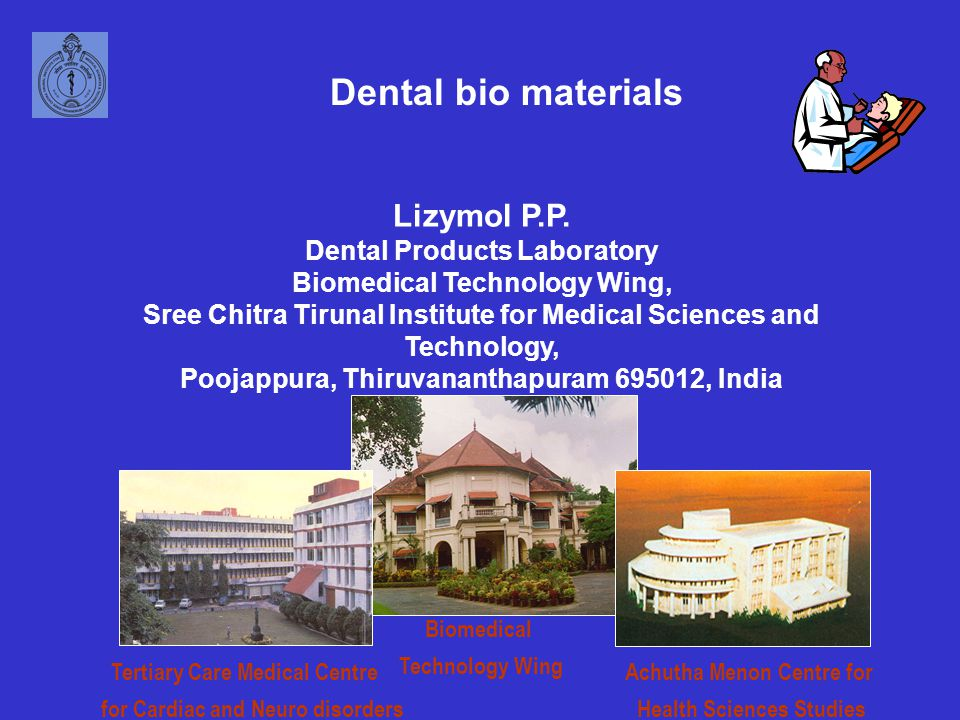 Lizymol P.P. Dental Products Laboratory Biomedical Technology Wing, Sree Chitra Tirunal Institute for Medical Sciences and Technology, Poojappura, Thi
