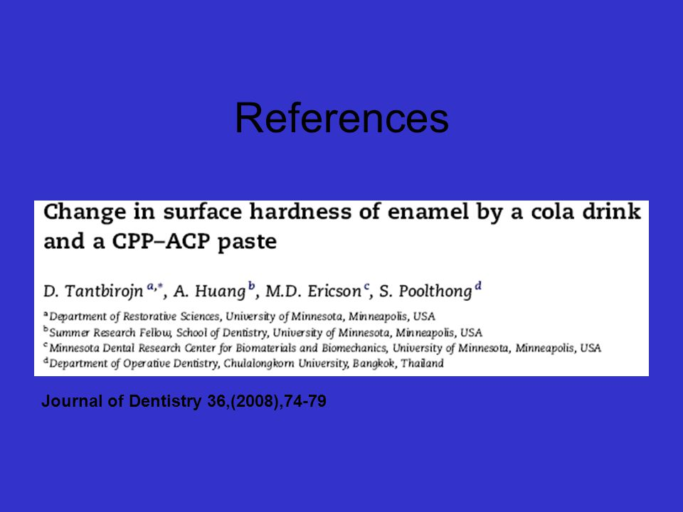 References Journal of Dentistry 36,(2008),74-79
