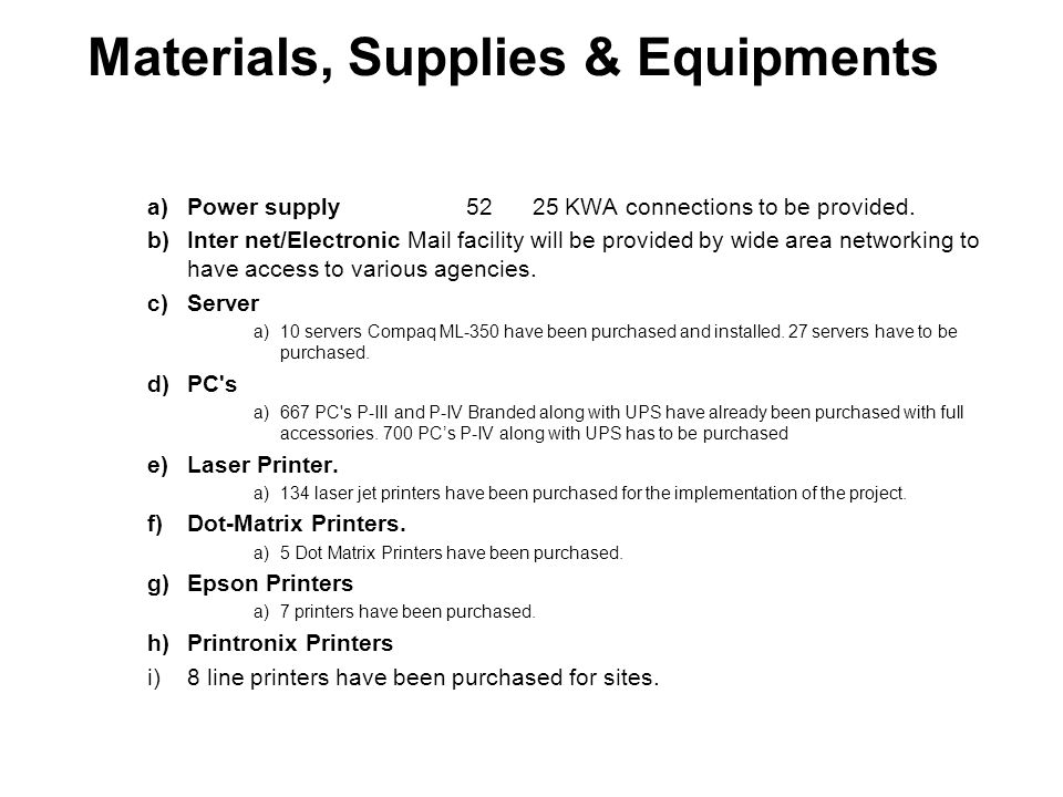 Materials, Supplies & Equipments a)Power supply 52 25 KWA connections to be provided.