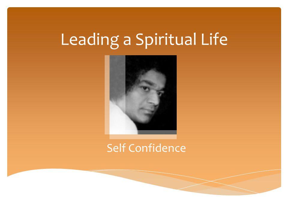 Leading a Spiritual Life Self Confidence