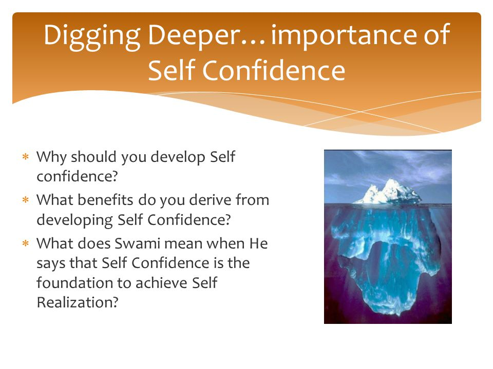  Why should you develop Self confidence.