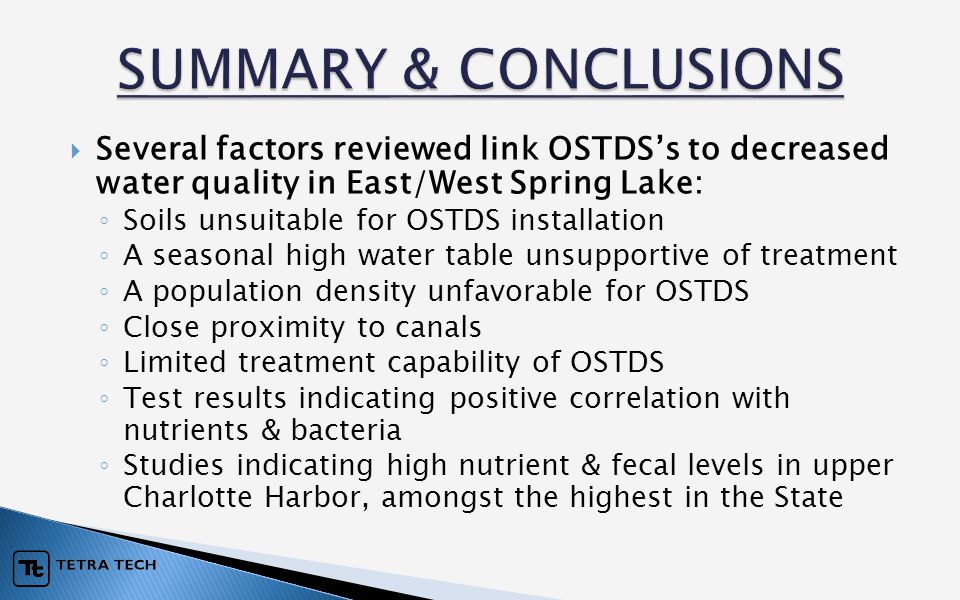  Several factors reviewed link OSTDS's to decreased water quality in East/West Spring Lake: ◦ Soils unsuitable for OSTDS installation ◦ A seasonal hi