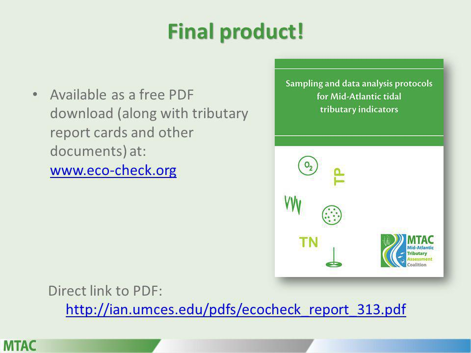 Final product! Available as a free PDF download (along with tributary report cards and other documents) at: www.eco-check.org www.eco-check.org Direct