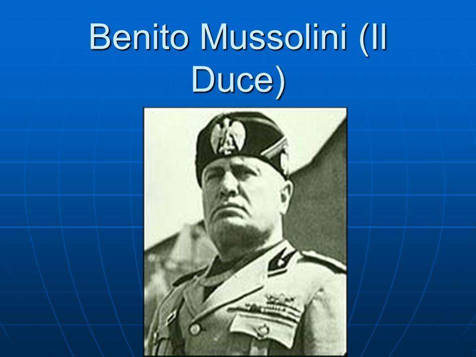 Benito Mussolini (Il Duce)