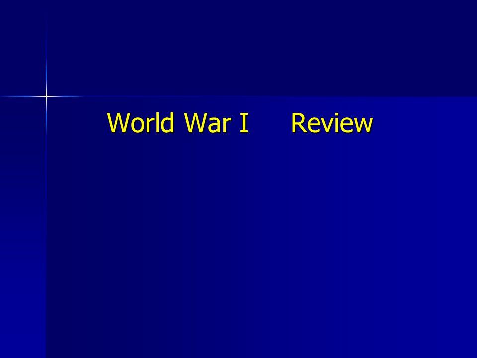 World War I Review World War I Review