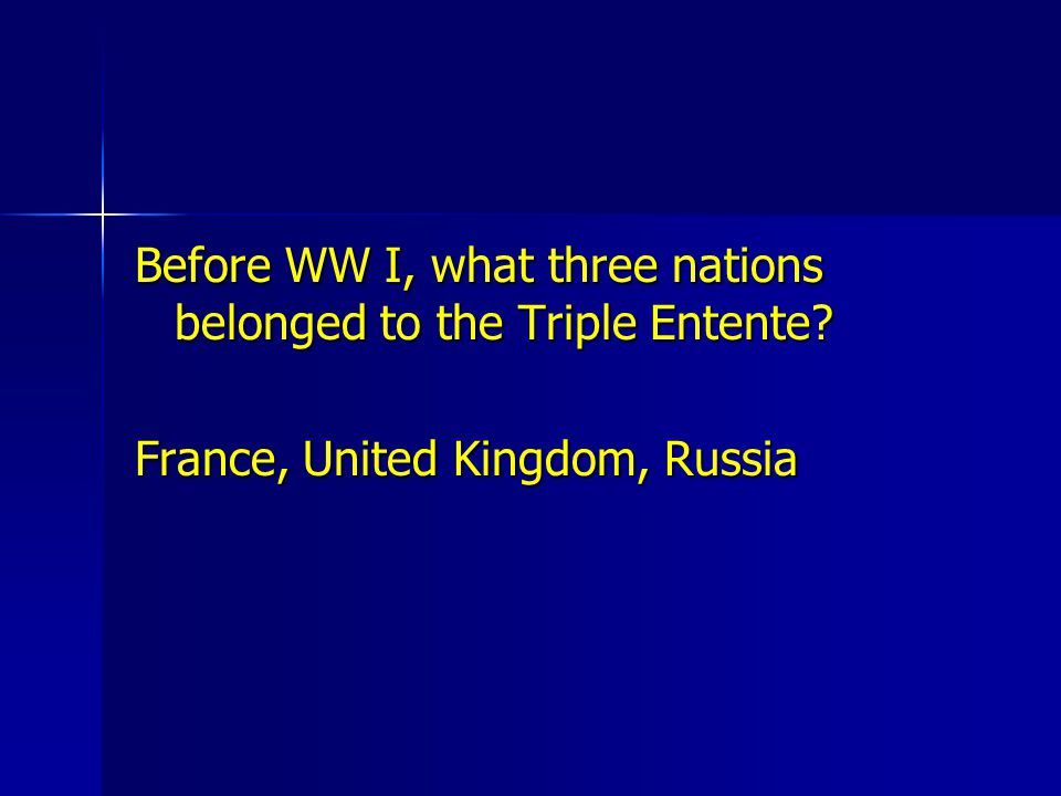 The Allied Powers included: The Allied Powers included: Britain, France, Russia Britain, France, Russia