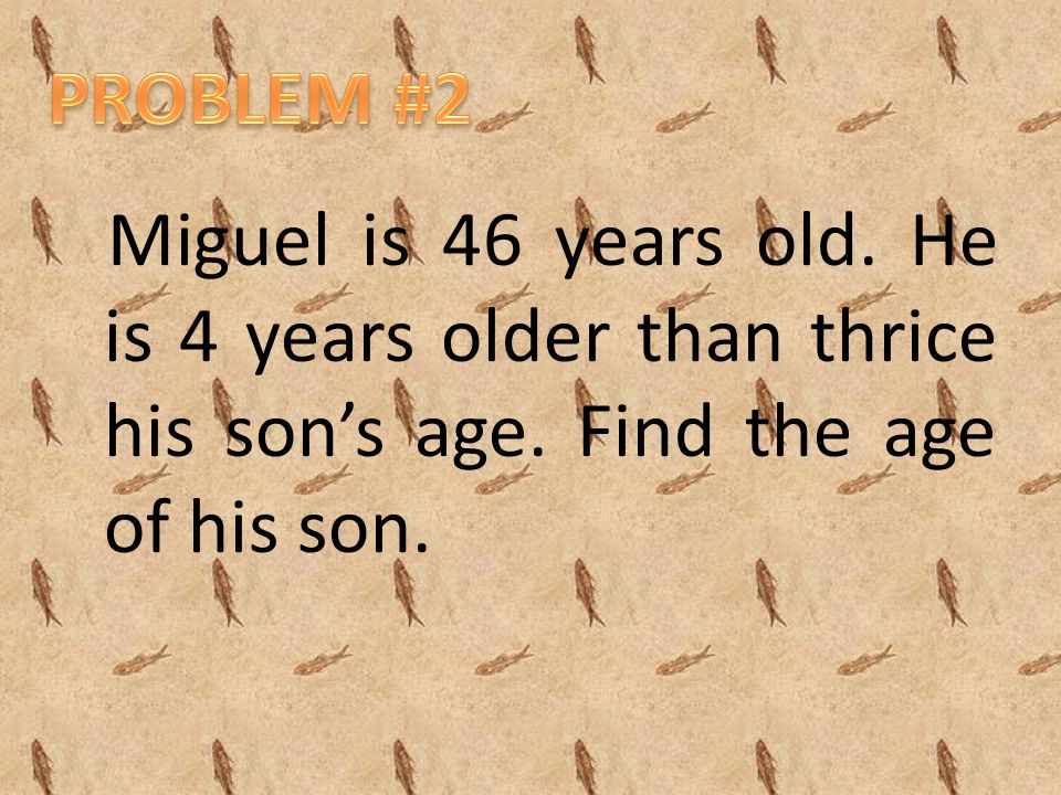 Miguel is 46 years old. He is 4 years older than thrice his son's age. Find the age of his son.