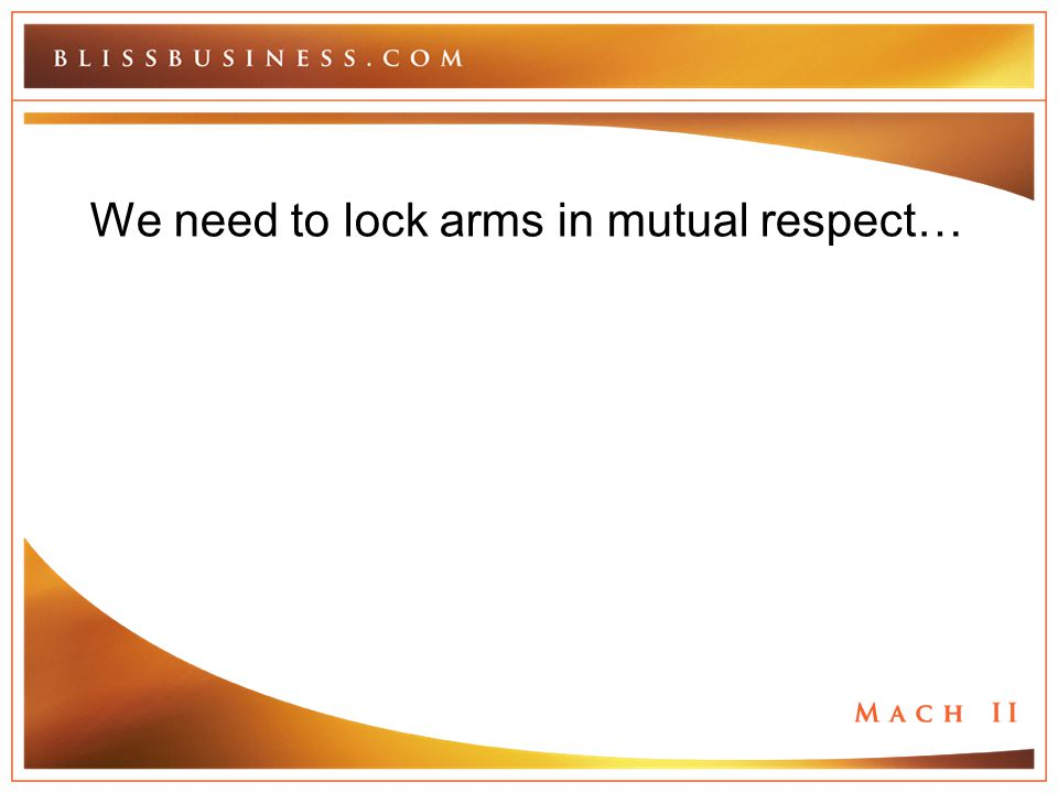 We need to lock arms in mutual respect…