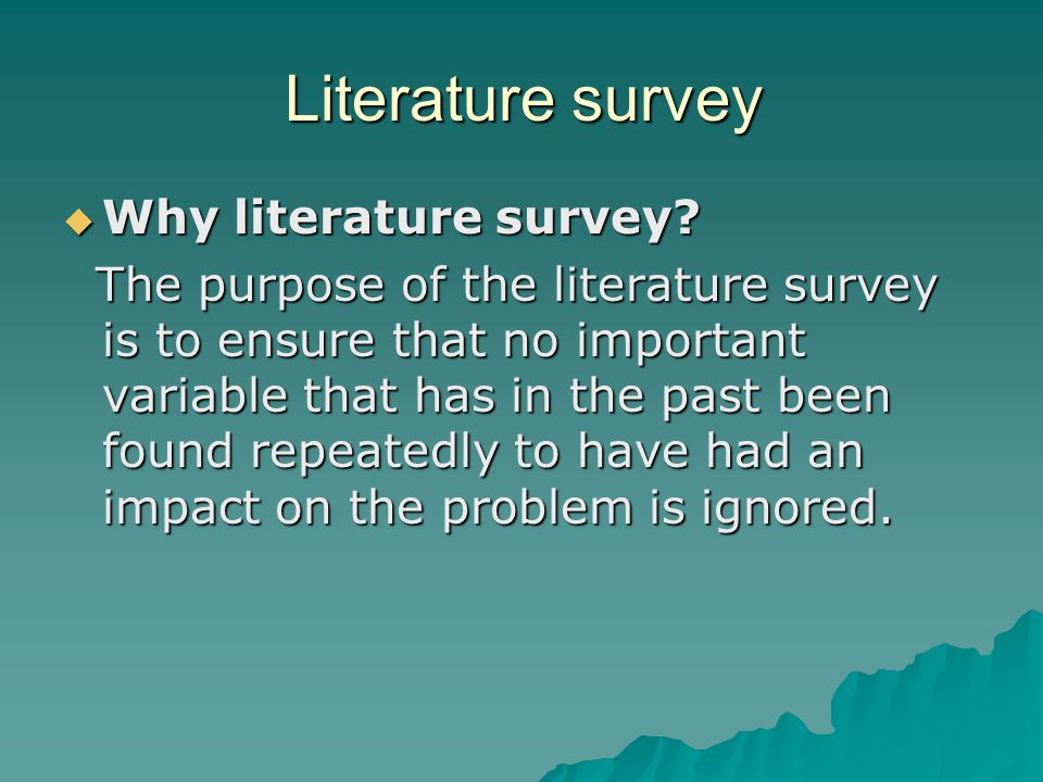 Literature survey  Why literature survey.