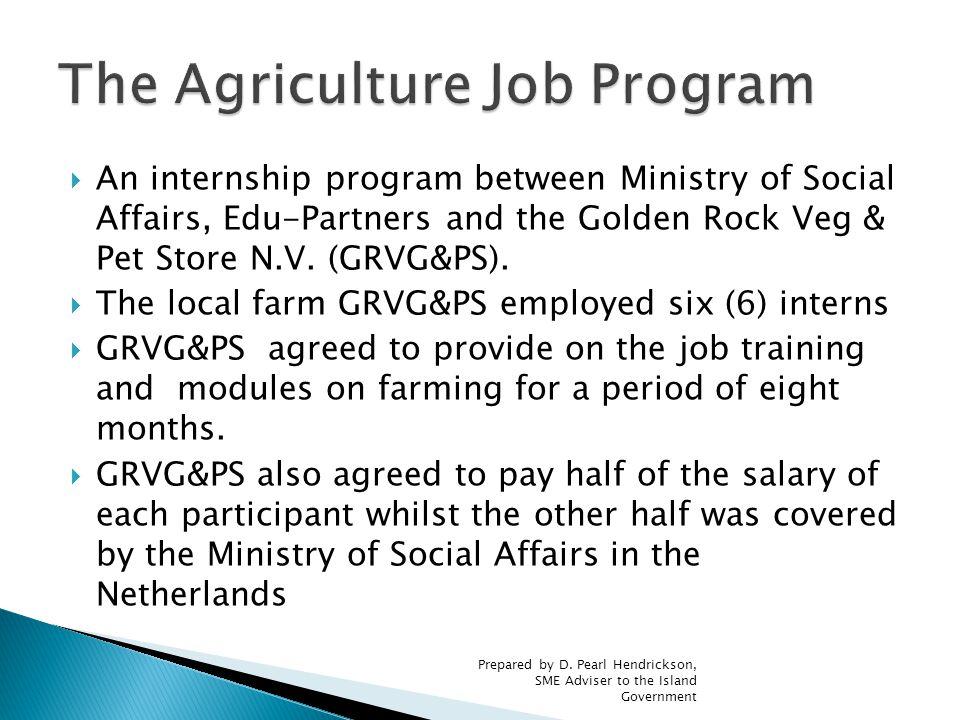  An internship program between Ministry of Social Affairs, Edu-Partners and the Golden Rock Veg & Pet Store N.V.