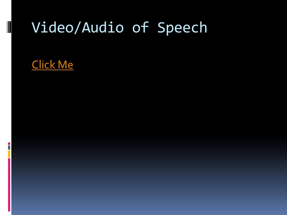 Video/Audio of Speech Click Me