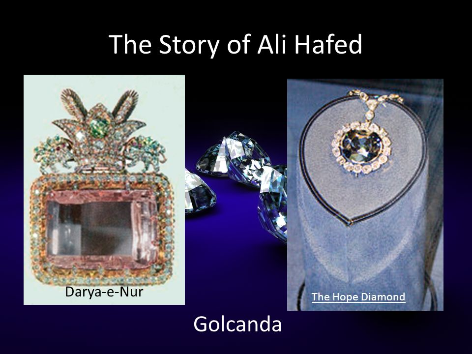 The Story of Ali Hafed Darya-e-Nur The Hope Diamond Golcanda