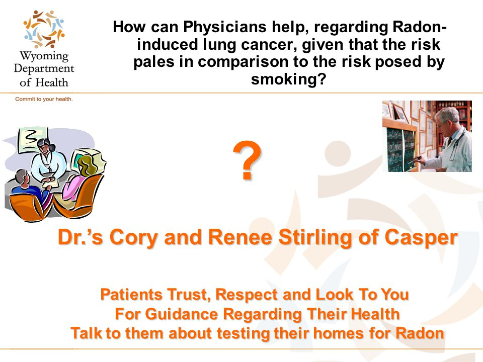 How can Physicians help, regarding Radon- induced lung cancer, given that the risk pales in comparison to the risk posed by smoking.
