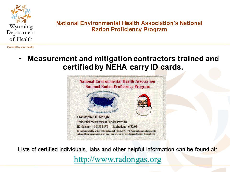 National Environmental Health Association's National Radon Proficiency Program Measurement and mitigation contractors trained and certified by NEHA ca
