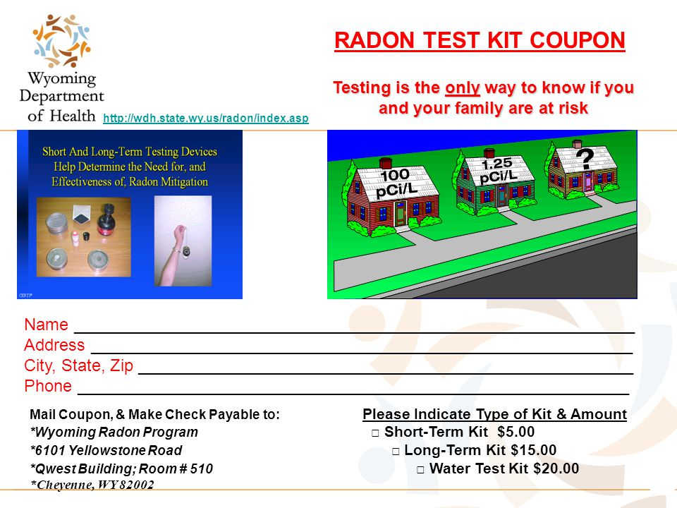 Testing is the only way to know if you and your family are at risk RADON TEST KIT COUPON Name ________________________________________________________