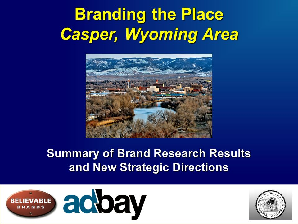 Casper Brand Development Opportunities  There is a long term need for an enhanced gateway experience and improved visitor wayfinding.
