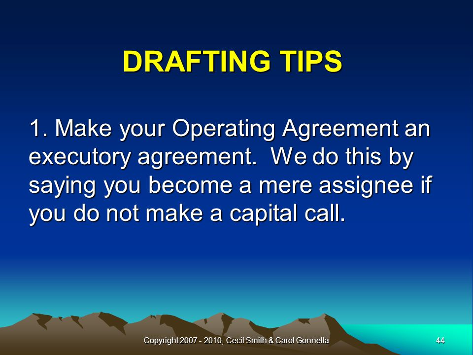 DRAFTING TIPS 1. Make your Operating Agreement an executory agreement.