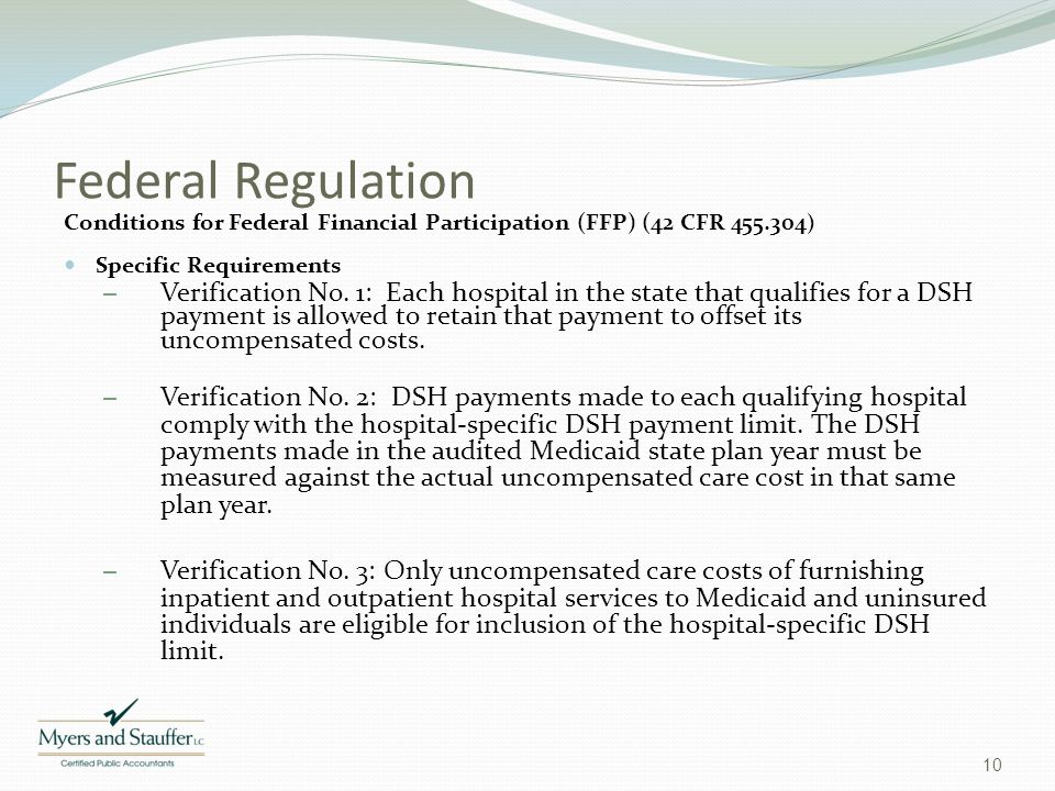 Federal Regulation Conditions for Federal Financial Participation (FFP) (42 CFR 455.304 ) Specific Requirements – Verification No. 1: Each hospital in