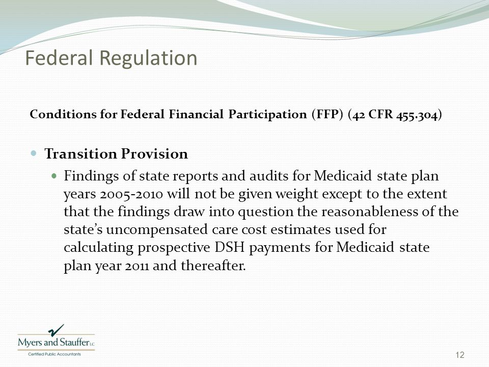 Federal Regulation Conditions for Federal Financial Participation (FFP) (42 CFR 455.304) Transition Provision Findings of state reports and audits for
