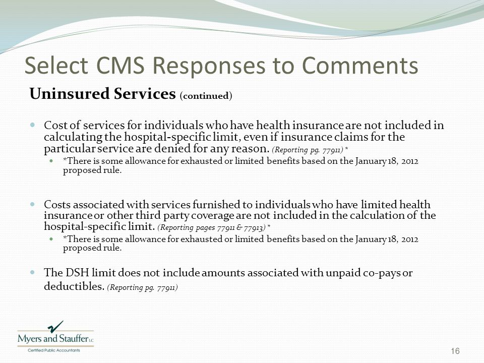Select CMS Responses to Comments Uninsured Services (continued) Cost of services for individuals who have health insurance are not included in calcula