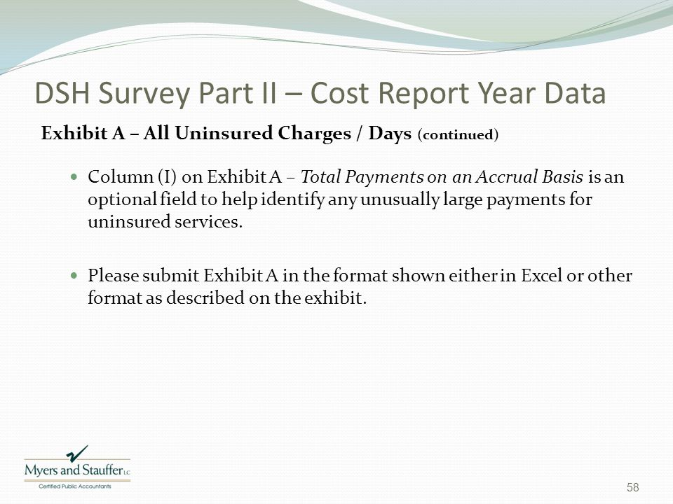 DSH Survey Part II – Cost Report Year Data Exhibit A – All Uninsured Charges / Days (continued) Column (I) on Exhibit A – Total Payments on an Accrual
