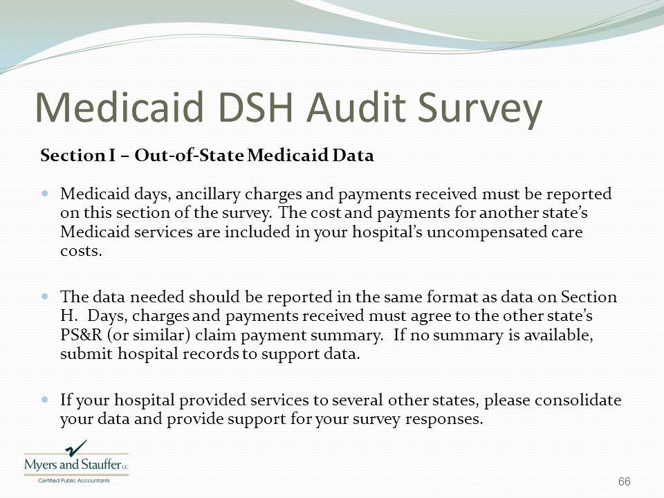 Medicaid DSH Audit Survey Section I – Out-of-State Medicaid Data Medicaid days, ancillary charges and payments received must be reported on this secti
