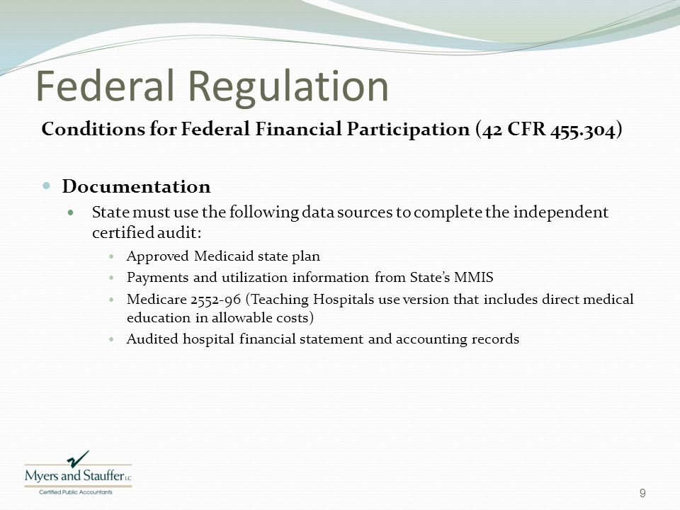 Federal Regulation Conditions for Federal Financial Participation (42 CFR 455.304) Documentation State must use the following data sources to complete