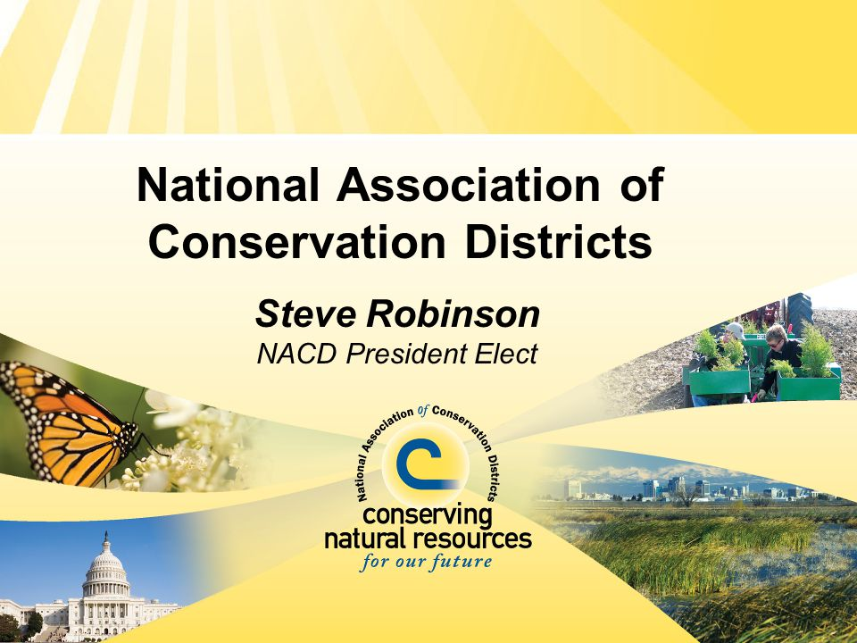 National Association of Conservation Districts Steve Robinson NACD President Elect