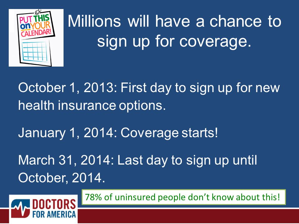 Millions will have a chance to sign up for coverage.