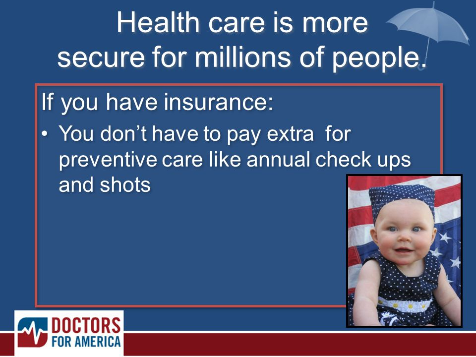 Health care is more secure for millions of people.