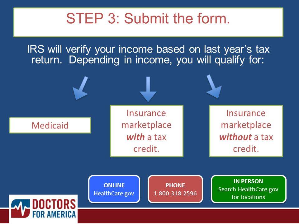 STEP 3: Submit the form. Medicaid Insurance marketplace with a tax credit.