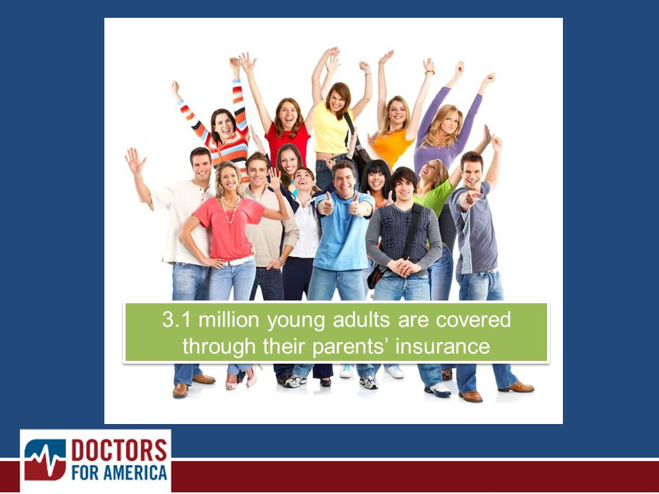 3.1 million young adults are covered through their parents' insurance